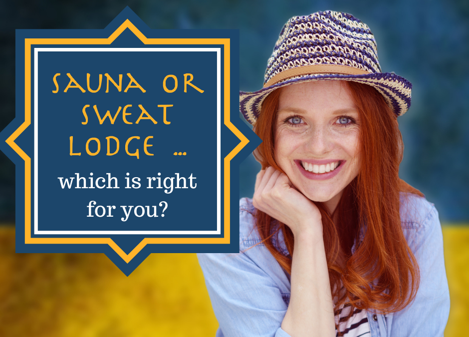 Sauna Vs Sweatlodge – which is right for you?